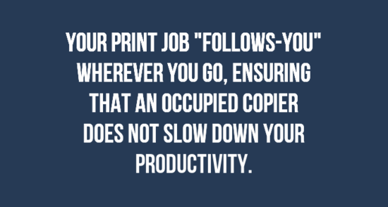 Follow-Me Printing Helps Increase Productivity and Reduce Waste
